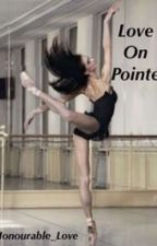 """""""Love On Pointe"""" by Honourable_love"""