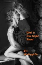 Deal 1: One Night Stand by wattygirlie