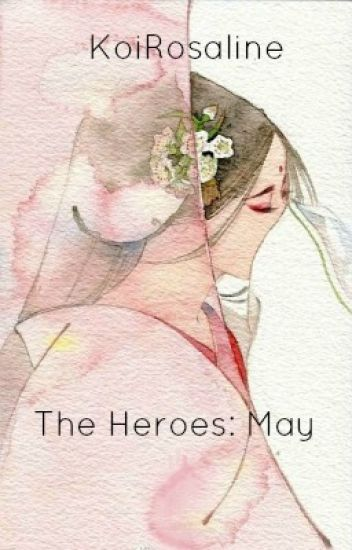 The Heroes: May