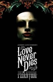 Love Never Dies Lyrics by _bookwormjo_