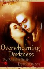 Overwhelming Darkness by XoBellaItalianaoX