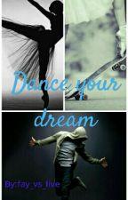 Dance your dream  {abgeschlossen} by Fayisyournightmare