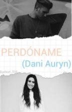 Perdóname(Dani Auryn)T1 by LauraWonder