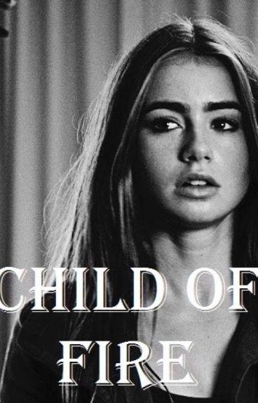 Child Of Fire ➵ Stilinski {Book 1}