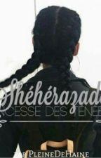 Shéhérazade : Princesse des ténèbres. by PleineDeHaine