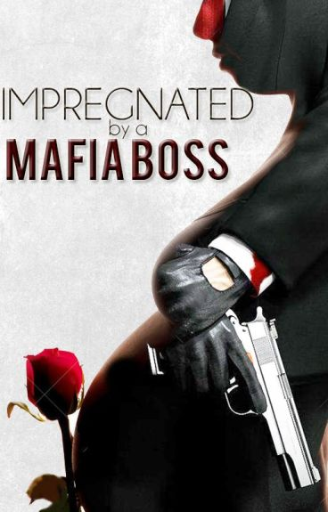Impregnated by a Mafia Boss