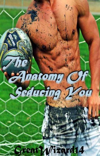 The Anatomy of Seducing You (BoyxBoy)