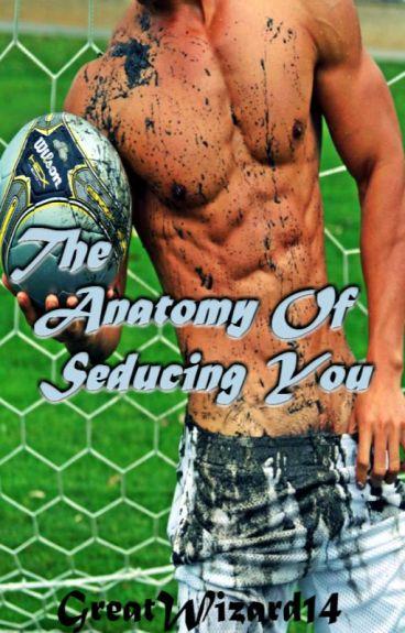 The Anatomy of Seducing You (BoyxBoy)