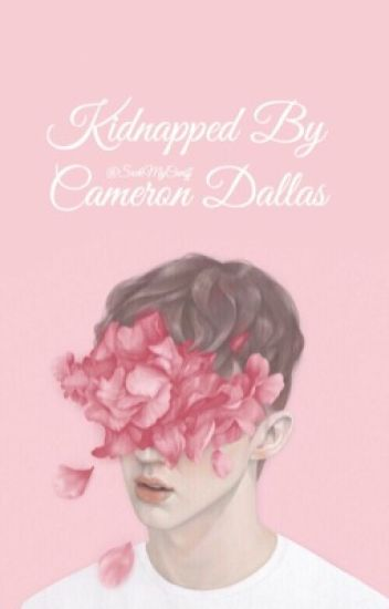 Kidnapped By Cameron Dallas