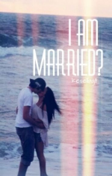 I am Married? [END]