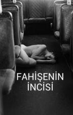 FAHİŞENİN İNCİSİ by KubraFert