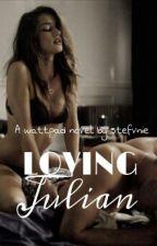 Loving Julian by stefvnie