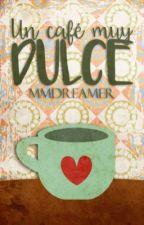 Un café muy dulce by MMDreamer