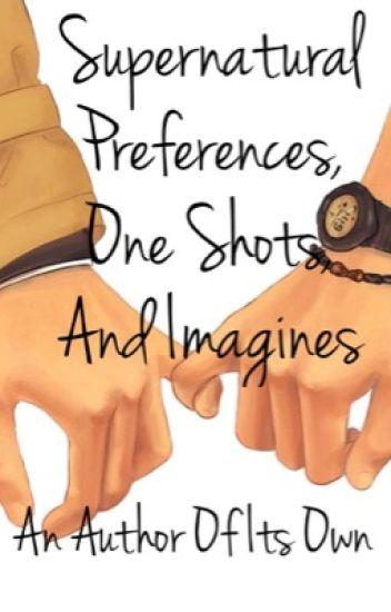 Supernatural Imagines and Preferences