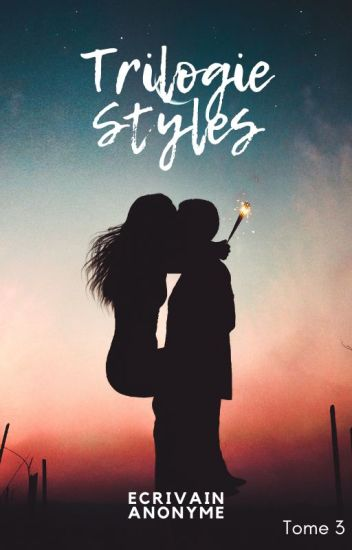Trilogie Styles [Tome 3]
