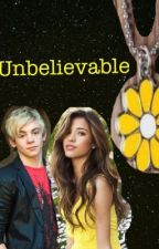 Unbelievable (A Ross Lynch Love Story) by R5Gyal19
