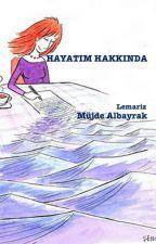 HAYATIM HAKKINDA by lemariz