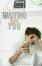 BS [1] - Waiting for You by AmeliaWardani