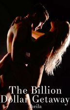 The Billion Dollar Getaway [#6] by SheilaAuthor
