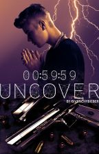 Uncover: 00:59:59 || Justin Bieber fanfiction by givenchybieber