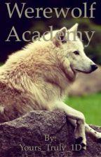 Werewolf Academy *On Hold* by _IPromiseImNormal_