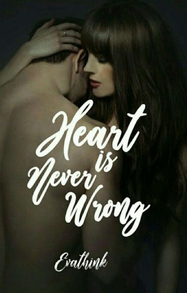 Heart is Never Wrong