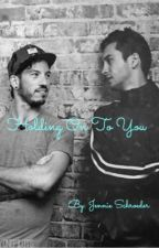 Holding On To You (Joshler FanFic) by JennieDelonge