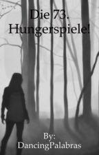 Die 73. Hungerspiele! by CatGirl1313