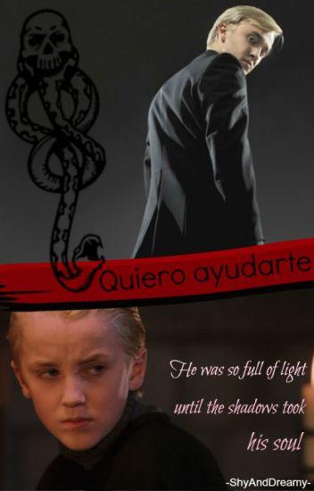 Quiero ayudarte | Draco Malfoy
