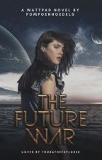 The Future War (NL) by PompoenNoedels