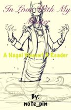 In love with my master Naga! Vincent X reader by note_pin