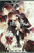 Rebirth (A Diabolik Lover Fanfic 2) by H1D1NG