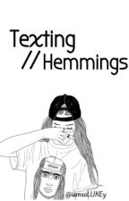 Texting//Hemmings by sadandmadforyouuu