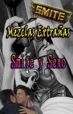 Mezclas Extrañas: Smite y Sexo -Wigetta- by LeliiNessa