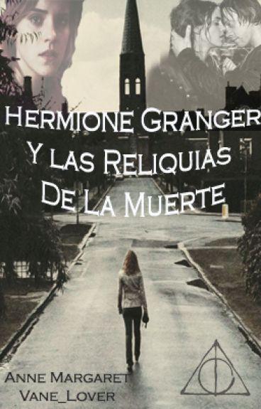 Hermione Granger Y Las Reliquias de La Muerte