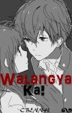 Walangya Ka! [One-shot] by CBENNH