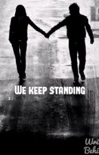We keep standing (Third book to last standing ninja)(completed) by faith_96_