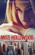 Miss Hollywood (COMPLETA) by CamiCardosoo_