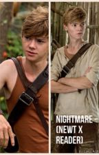 Nightmare (Newt X Reader Book 1) by abbiethegreenie