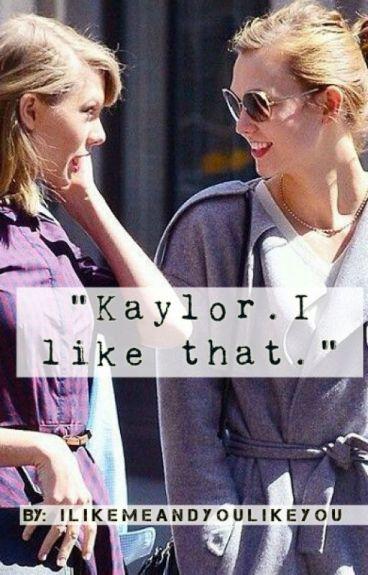 """Kaylor. I like that."" ( Fanfiction )"