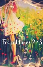 For all Times ? <3 {Pausiert} by Steffi-Scarandes