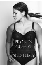 Broken, plus-size and feisty by idecidedtolive