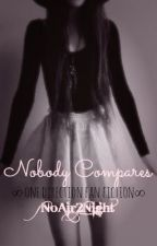 Nobody Compares{One Direction Fan Fic} by NoAir2Night