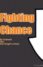 Fighting chance by Dat-fangirl-u-know