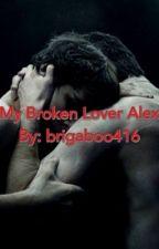 My Broken Lover Alex BOYXBOY by TroubledSoul101