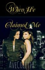 When He Claimed Me(Mature Erotica Short Story Romance 18+) *COMPLETED* by avecoletta