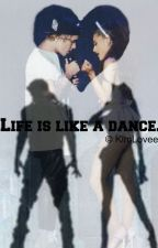 Life is like a dance. by KimLovee