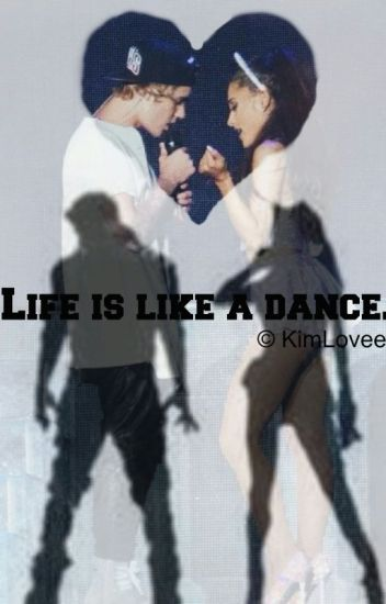 Life is like a dance.