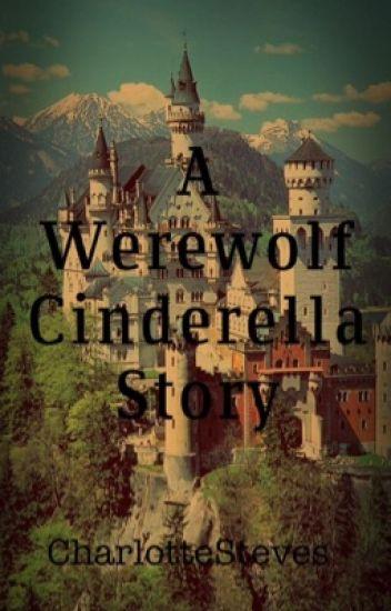 A Werewolf Cinderella Story