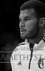 Amethyst: Blake Griffin NBA Romance by PureExpressions